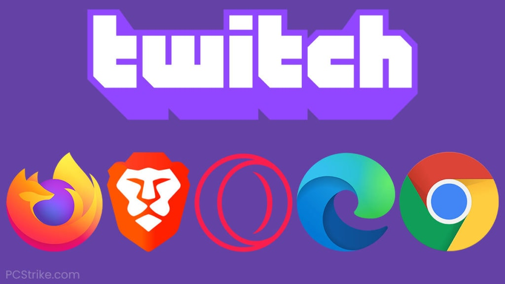 Best Browser For Twitch