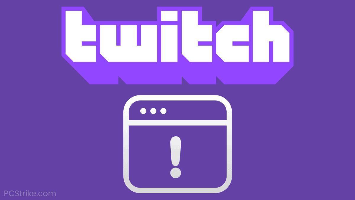 Twitch Error 4000 – Resource Format Not Supported Error