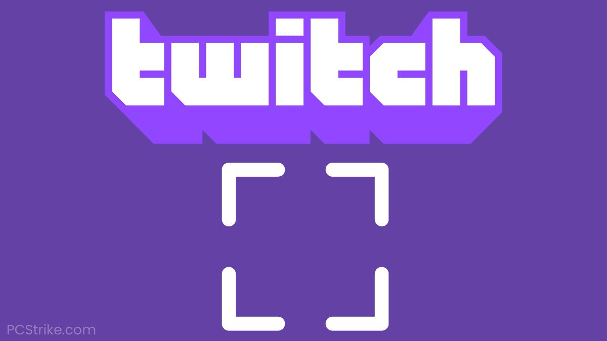 Twitch Fullscreen Not Working