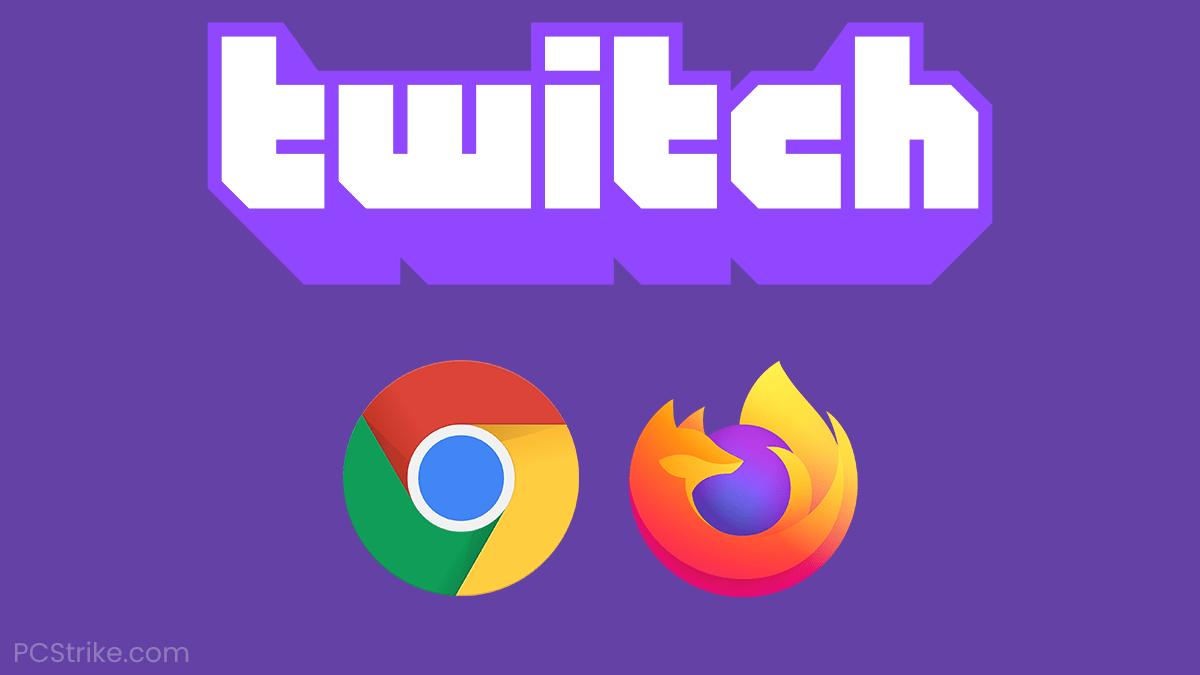 Twitch Not Loading Chrome Firefox